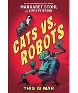 Cats vs. Robots #1: This Is War [Paperback] Stohl, Margaret; Peterson, L... - $4.50