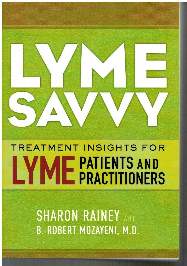Primary image for Lyme Savvy Treatment Insights for Lyme Patients and Practitioners by S Rainey