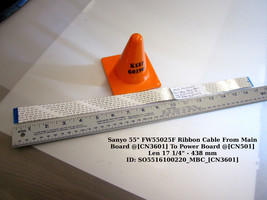 """Sanyo 55"""" FW55025F Ribbon Cable From Main Board @[CN3601] To Power Board @[CN501 - $10.35"""