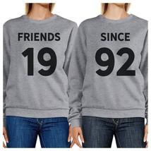 Friends Since Custom Years BFF Matching Grey Sweatshirts - $40.99+