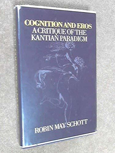 Primary image for Cognition and Eros: A Critique of the Kantian Paradigm Schott, Robin May