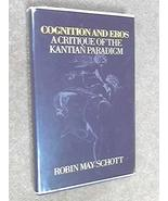 Cognition and Eros: A Critique of the Kantian Paradigm Schott, Robin May - $38.26