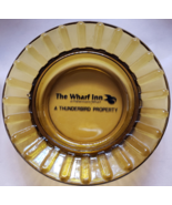 "The Wharf Inn @ Fisherman's Wharf 4-1/2"" x 1"" Amber Glass Ashtray - $9.95"