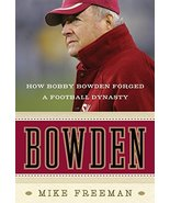 Bowden: How Bobby Bowden Forged a Football Dynasty Freeman, Mike - $2.31