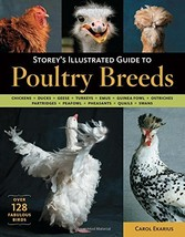 Storey's Illustrated Guide to Poultry Breeds: Chickens, Ducks, Geese, Turkeys, E
