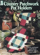 Country Patchwork Pot Holders, House of White Birches Crochet Patterns 101115 - $6.95