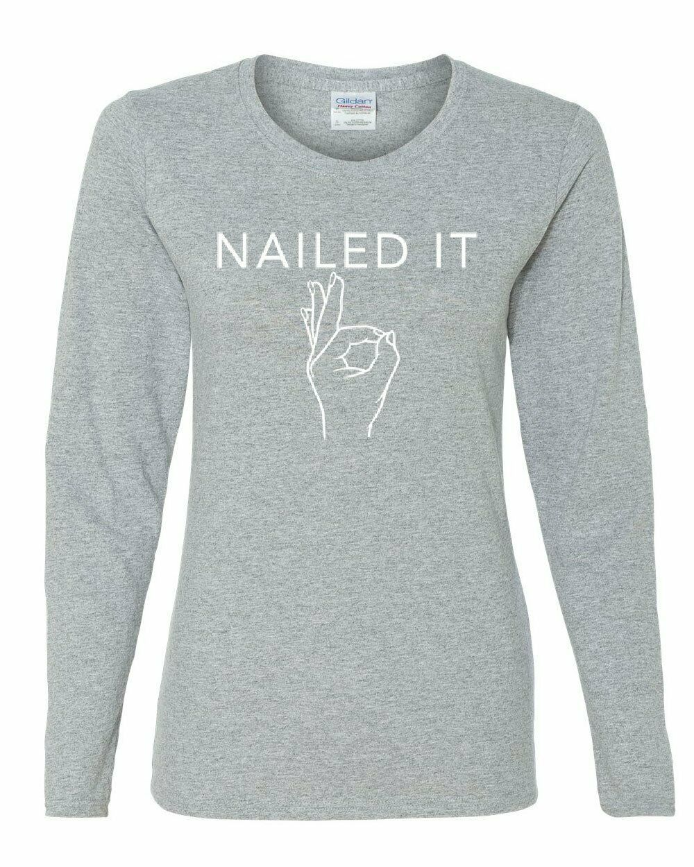 Nailed It Women's Long Sleeve Tee April Fools Pranks Funny