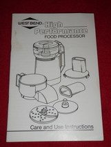 West Bend High Performance Food Processor Care & Use Instructions Booklet - $14.01