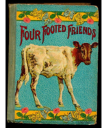 "1905 ""Four Footed Friends"" Childrens Book - $11.95"