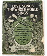 Love Songs The Whole World Sings 1916 Appleton Co Instruments Vocal Shee... - $11.56