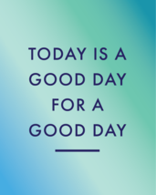 Today is a Good Day Poster Seafoam - Digital Download - $15.99