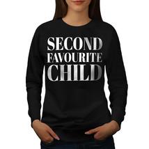 Second Favorite Child Jumper Funny Women Sweatshirt - $18.99