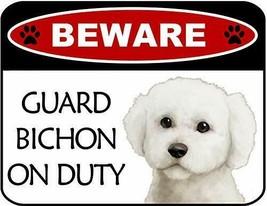 Beware Guard Bichon On Duty Laminated Dog Sign SP3094 - $8.86