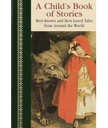 A Child's Book of Stories (Children's Classics) Grimm, Jacob and Anderse... - $19.75