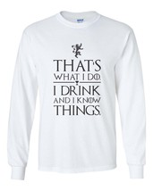 Thats What I do I drink and I know Things tee Men Longsleeve White t-shirt - $21.00+