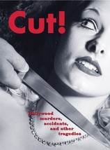 Cut!: Hollywood Murders, Accidents, and Other Tragedies [Nov 01, 2005] I... - $24.73