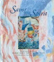 Savor the Spirit: Heritage Recipes Passed Down Through the Years Daughte... - $4.46