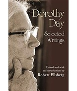 Dorothy Day: Selected Writings; By Little and by Little [Paperback] Robe... - $14.49