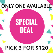 MON - TUES OCT 25-26 FLASH SALE! PICK ANY 3 FOR $120 BEST OFFERS DISCOUNT - $240.00
