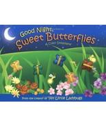Good Night, Sweet Butterflies (Mini Edition) [Board book] Bentley, Dawn;... - $11.87