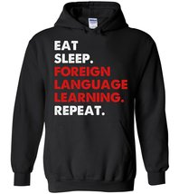 Eat Sleep Foreign Language Learning Talk Repeat Blend Hoodie - $32.99+