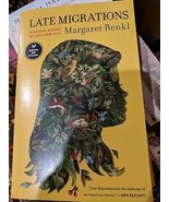 2019 ARC Late Migrations: A Natural History of Love and Loss Margaret R... - $12.19