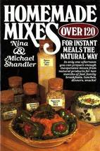 Homemade Mixes for Instant Meals--The Natural Way [Mar 01, 1981]