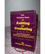 Knitting and Crocheting The Compete Book of by Marguerite Maddox 1971 - $8.99