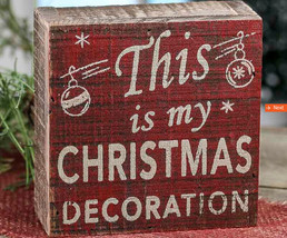 """Cute Rustic """"This is My Christmas Decoration"""" Christmas Decor Sign 4"""" Tall - $8.74"""