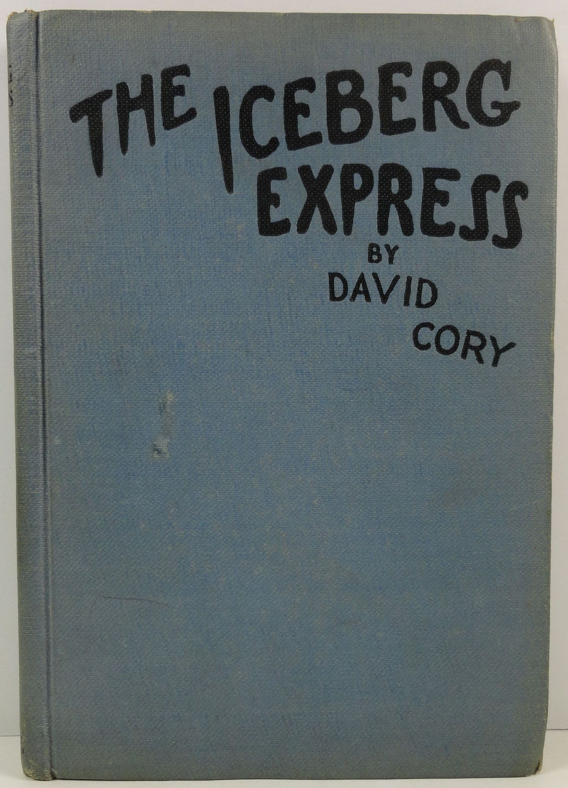 Primary image for The Iceberg Express David Cory Little Journeys to Happy Land