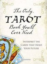 The Only Tarot Book You'll Ever Need: Gain insight and truth to help exp... - $9.89