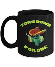 Funny Cinco De Mayo Black Coffee Mug Turn Down Por Que Mexican Fiesta - $16.95