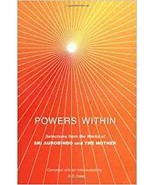 Powers Within Paperback by Sri Aurobindo (Author), The Mother (Author) - $3.99