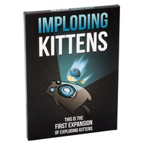 Imploding Kittens: This is the First Expansion of Exploding Kittens - $20.36
