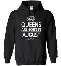 Queens Are Born in August Hoodie - $18.90+