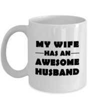 My Wife has an Awesome Husband birthday xmas gift for husband funny-11 oz mug - $14.80