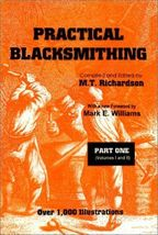 PRACTICAL BLACKSMITHING, PART ONE (VOLUMES 1 AND 2) By M. T. Richardson - $12.95