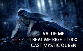 100X THE MYSTIC QUEEN'S VALUE ME! TREAT ME RIGHT!!  ALEXANDRIA HIGHER MA... - $67.77
