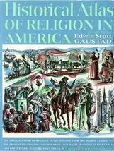 Historical Atlas of Religion in America [Jan 01, 1976] Edwin Scott Gaustad