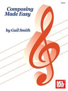 Composing Made Easy by Gail Smith/For All Instruments!