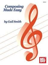Composing Made Easy by Gail Smith/For All Instruments!  - $12.99