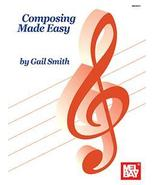 Composing Made Easy by Gail Smith/For All Instr... - $12.99