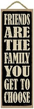 """Friends are the Family you get to choose 5"""" x 15"""" Wood Plaque Sign - $14.99"""