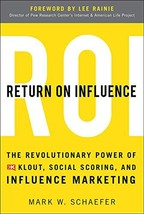 Return On Influence: The Revolutionary Power of Klout, Social Scoring, and Influ image 2