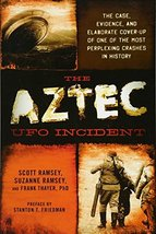 The Aztec UFO Incident: The Case, Evidence, and Elaborate Cover-up of On... - $11.22
