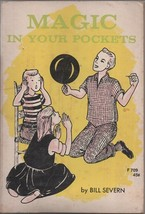 Magic in Your Pockets - Bill Severn - SC - 1977 - Young Reader's Press. - $5.39