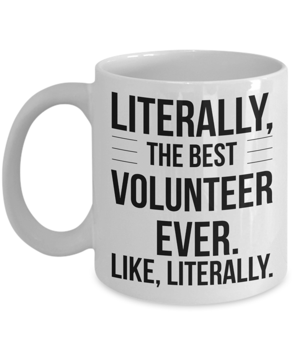 Best Volunteer Ever Mug Literally
