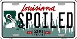 Spoiled Louisiana Novelty Metal License Plate LP-6211 - $13.40