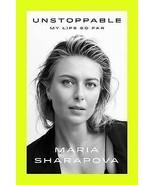 Maria Sharapova 2017 Unstoppable My Life So Far 1st Edition Hardcover Book - $24.74
