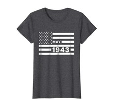 Dad Shirts -  America Flag May 1943 75th Year Old Birthday Shirt Gift Wowen - $19.95+